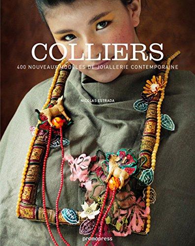 Nouveaux colliers : 400 designs contemporains