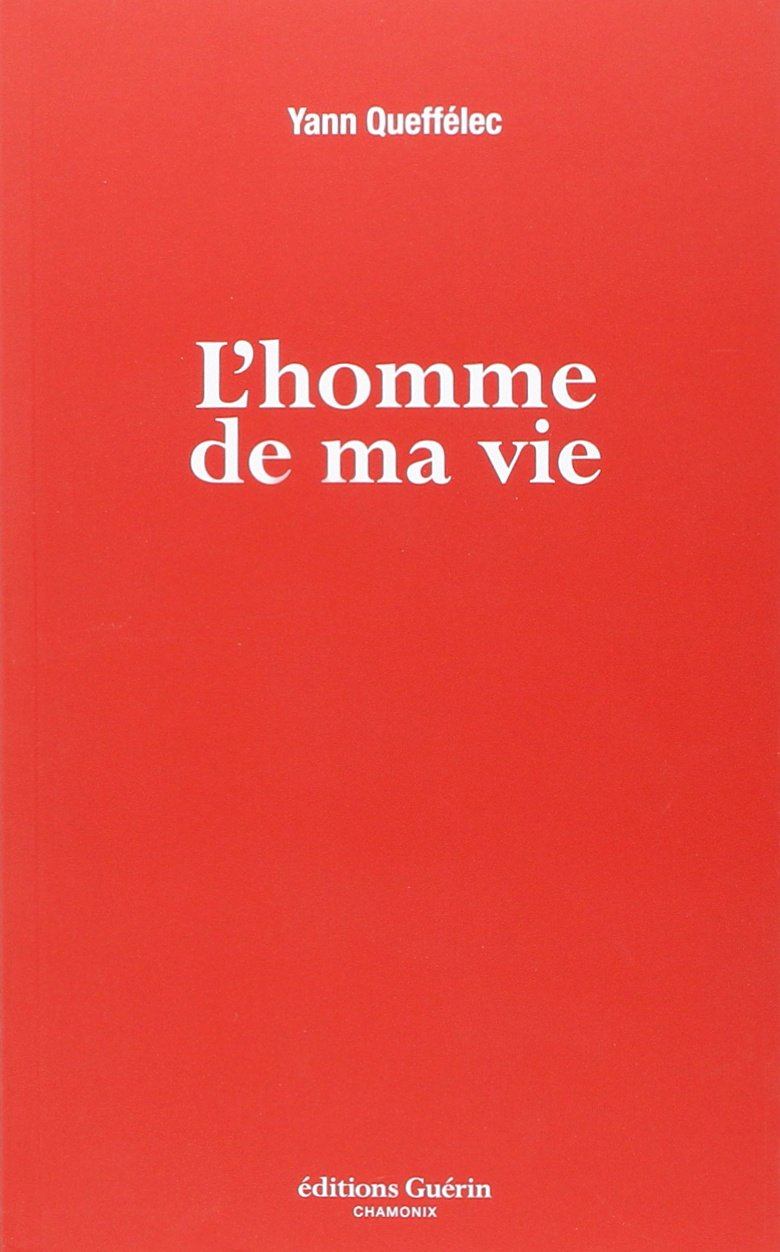 L'homme de ma vie - Yann Queffélec