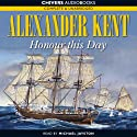 Honour this Day (       UNABRIDGED) by Alexander Kent Narrated by Michael Jayston