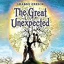 The Great Unexpected Hörbuch von Sharon Creech Gesprochen von: Stephanie Cannon