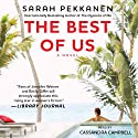The Best of Us: A Novel (       UNABRIDGED) by Sarah Pekkanen Narrated by Cassandra Campbell