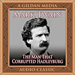 The Man That Corrupted Hadleyburg   Mark Twain