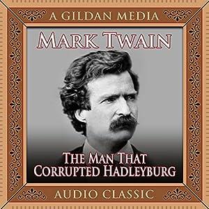 The Man That Corrupted Hadleyburg Hörbuch