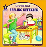 Let's Talk About Feeling Defeated: A Personal Feelings Book