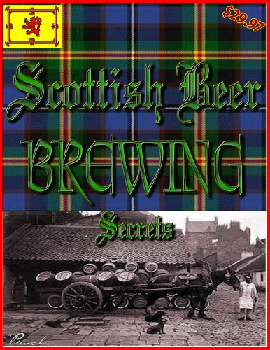 Scottish Home Brewing Secrets (Lost Master Keys Of The Homebrewery Book 10)
