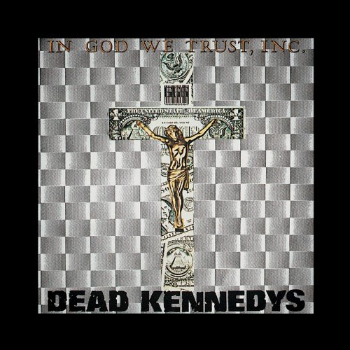 In God We Trust, Inc. [Vinyl] by Dead Kennedys