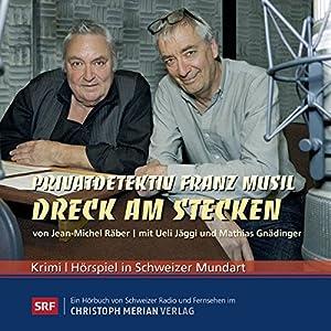 Dreck am Stecken (Privatdetektiv Franz Musil 8) Hörspiel