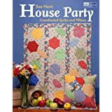 House Party: Coordinated Quilts and Pillowsby Sue Hunt