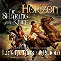 The Sharing Knife, Vol. 4: Horizon Audiobook by Lois McMaster Bujold Narrated by Bernadette Dunne