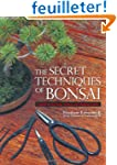 The Secret Techniques of Bonsai: A Gu...
