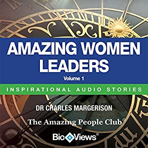 Amazing Women Leaders - Volume 1: Inspirational Stories | [Charles Margerison, Frances Corcoran (general editor), Emma Braithwaite (editorial coordinator)]