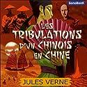 Les tribulations d'un chinois en Chine Performance Auteur(s) : Jules Verne Narrateur(s) : Antoine Blanquefort, Sandrine Briard, Eric Boucher, Victor Vestia