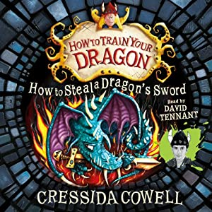 How to Steal a Dragon's Sword (       ABRIDGED) by Cressida Cowell Narrated by David Tennant