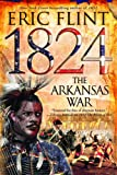 1824: The Arkansas War (The Trail of Glory) (0345465695) by Flint, Eric