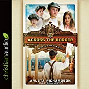 Across the Border: Beyond the Orphan Train, Book 4 | Arleta Richardson