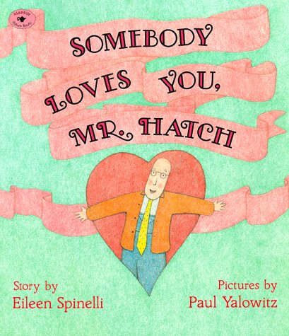 Somebody Loves You, Mr. Hatch (paperback), EILEEN SPINELLI