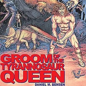 Groom of the Tyrannosaur Queen Audiobook