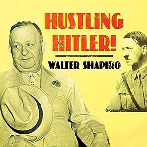 Hustling Hitler Audiobook