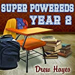 Super Powereds: Year 2: Super Powereds, Book 2 | Drew Hayes