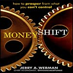 MoneyShift: How to Prosper from What You Can't Control | Jerry Webman