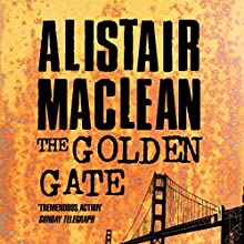 The Golden Gate Audiobook by Alistair MacLean Narrated by Jonathan Oliver