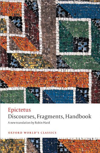 Epictetus - Discourses, Fragments, Handbook (Oxford World's Classics)