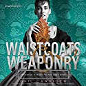 Waistcoats & Weaponry (       UNABRIDGED) by Gail Carriger Narrated by Moira Quirk
