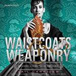 Waistcoats & Weaponry | Gail Carriger
