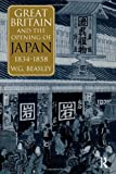 Great Britain and the Opening of Japan 1834-1858 (1873410433) by Beasley, William G