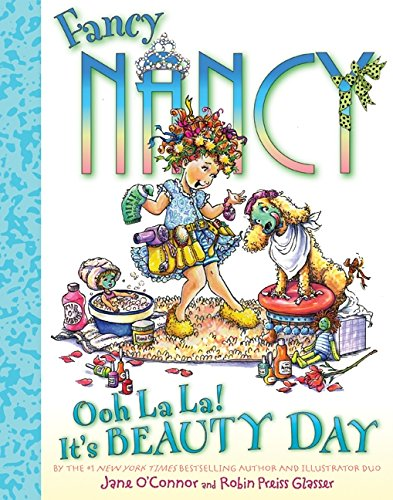 Fancy Nancy: Ooh La La! It's Beauty Day PDF