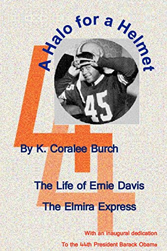 A Halo For A Helmet: The Whole Story Of Ernie Davis