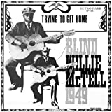 echange, troc Blind Willie Mctell - Trying To Get Home