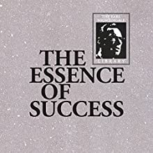 The Essence of Success (       UNABRIDGED) by Earl Nightingale Narrated by Earl Nightinale