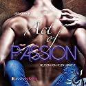 Act of Passion Audiobook by Jane Christo Narrated by Helen Hankele
