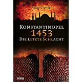 """Konstantinopel 1453: Die letzte Schlachtvon """"Roger Crowley"""""""