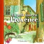 Un petit tour en Provence...