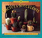 img - for Cactus and Succulents: Simple Secrets for Glorious Gardens -- Indoors and Out (Garden Style Book) book / textbook / text book