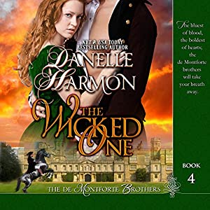 The Wicked One: The De Montforte Brothers, Book 4 | [Danelle Harmon]