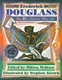 Frederick Douglass: In His Own Words (0152294929) by Meltzer, Milton
