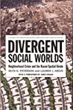 Divergent Social Worlds: Neighborhood Crime and the Racial-Spatial Divide (Volume in the American Sociological Association's Rose Serie) (0871546973) by Peterson, Ruth D.