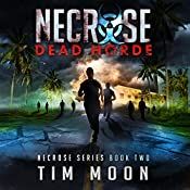 Dead Horde: Necrose Series, Book Two | Tim Moon