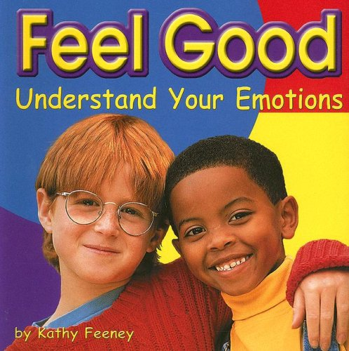 Feel Good: Understand Your Emotions (Your Health)