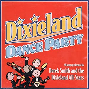 Derek Smith, Dixieland All-Stars - Dixieland Dance Party ...