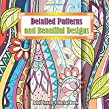 img - for Detailed Patterns & Beautiful Designs Adult Coloring Book (Sacred Mandala Designs and Patterns Coloring Books for Adults) (Volume 56) book / textbook / text book