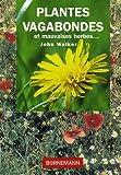 echange, troc John Walker - Les plantes vagabondes : Un guide écologique pour les identifier, les utiliser, les contrôler