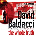The Whole Truth: Shaw, Book 1 (       ABRIDGED) by David Baldacci Narrated by Alex Jennings