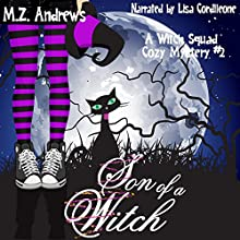 Son of a Witch: Witch Squad, Book 2 Audiobook by M.Z. Andrews Narrated by Lisa Cordileone