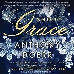 About Grace: A Novel   Anthony Doerr