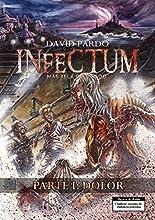 INFECTUM (PARTE I: DOLOR)
