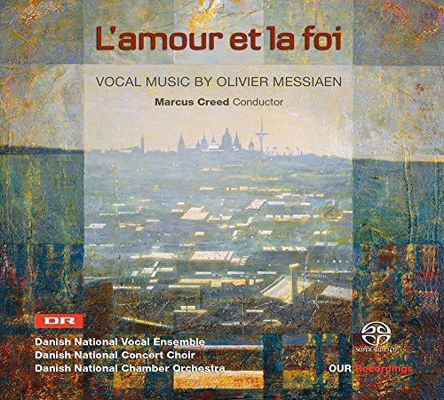 SACD : MESSIAEN / DANISH NATIONAL VOCAL ENSEMBLE / BLOCH - L'amour Et La Foi - Vocal Music